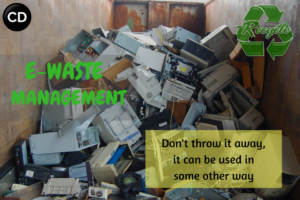 E-Waste Management- An Industry to Look Forward!