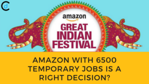 Market Shot – Is 6,500 Temporary Hiring is a Right Decision of Amazon for Great Indian Sale?