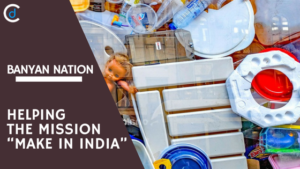 "Banyan Nation: Helping the Mission ""Make In India"""