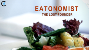 The Lost Founders: Eatonomist Story