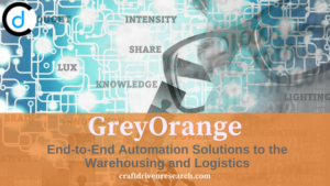 GreyOrange: End-to-End Automation Solutions to the Warehousing and Logistics