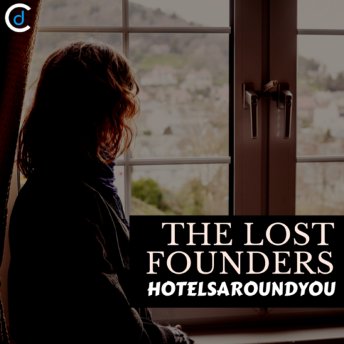 The Lost Founder: HotelsAroundYou Story