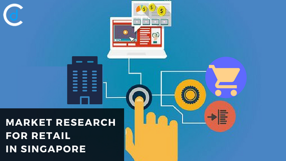 MARKET RESEARCH FOR RETAIL IN SINGAPORE