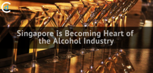 Singapore is Becoming Heart of the Alcohol Industry
