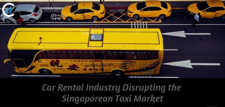 Car Rental Industry Disrupting The Singaporean Taxi Market