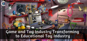 Game and Toy Industry Transforming to Educational Toy Industry