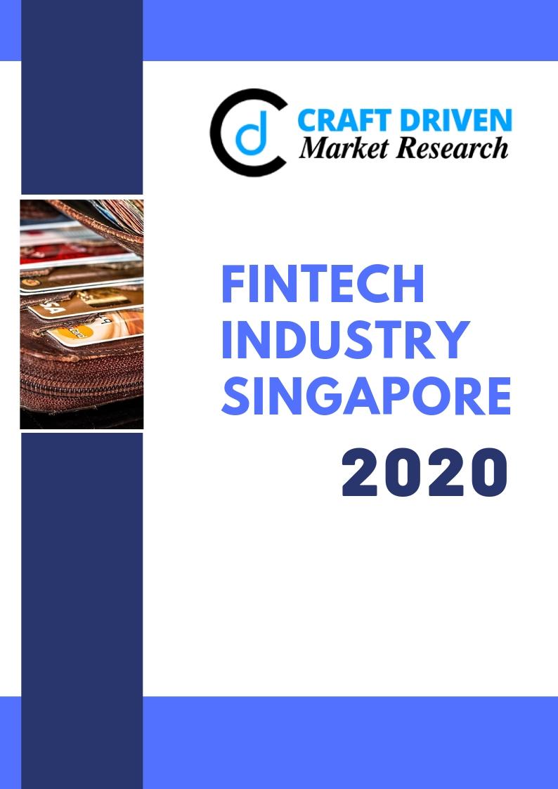 FinTech Industry Singapore - Craft Driven Market Research