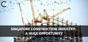 Singapore Construction Industry: A Huge Opportunity