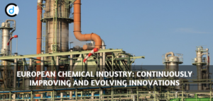 European Chemical Industry: Continuously Improving And Evolving Innovations
