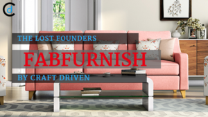 The Lost Founders: Fabfurnish Story