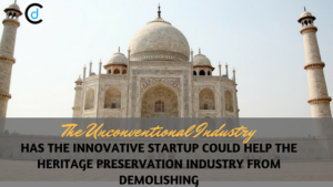 The Unconventional Industry: Has the Innovative Startup could help the Heritage and Culture Preservation from Demolishing