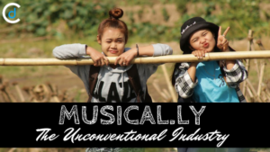 The Unconventional Industry: Musical.ly – An Open Platform for Artists to Showcase their Talent