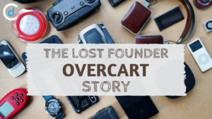 The Lost Founder: Overcart Story