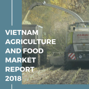 Vietnam Agriculture and Food Industry Report 2018