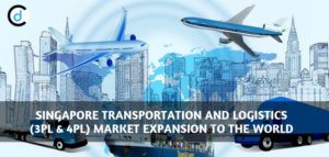 Singapore Transportation And Logistics (3PL & 4PL) Market Expansion To The World