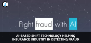 AI-Based Shift Technology Helping Insurance Industry in Detecting Fraud