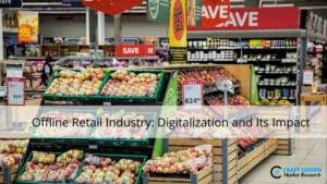 DIGITALIZATION  AND  ITS IMPACT: OFFLINE RETAIL INDUSTRY