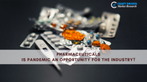 Pharmaceuticals- Is pandemic an opportunity?